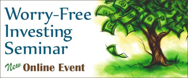 Worry Free Investing Seminar